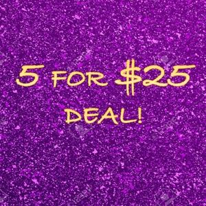 LIMITED TIME OFFER: 5 for $25 Sale!